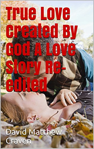 True Love Created By God  A Love Story Re-edited