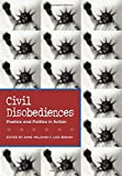 img - for Civil Disobediences: Poetics and Politics in Action book / textbook / text book