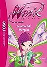 Winx Club, tome 44 : Le secret de Morgana par Marvaud