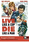 Live Like a Cop Die Like a Man (UOMINI SI NASCE POLIZIOTTI SI MUORE) by Kino Lorber films