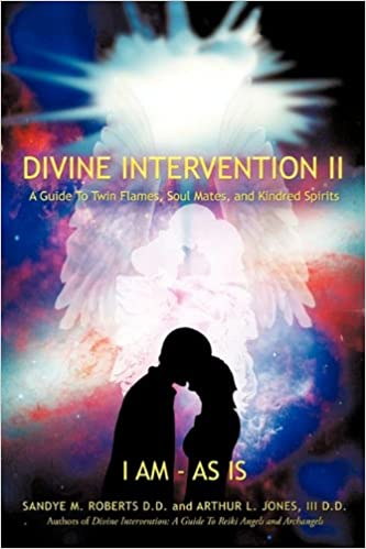 Divine Intervention II: A Guide To Twin Flames, Soul Mates