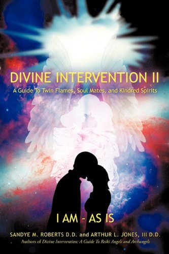 Download Divine Intervention II: A Guide To Twin Flames, Soul Mates, and Kindred Spirits ebook