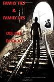 Family Ties and Family Lies, Dee Dee Dotado, 1494801981