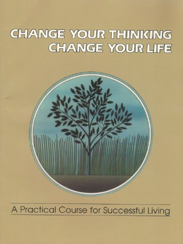 Change Your Thinking, Change Your Life: A Practical Course in Successful Living (Change Your Thinking, Change Your Life) Vol. 3 (Change Your Thinking Change Your Life Ernest Holmes)