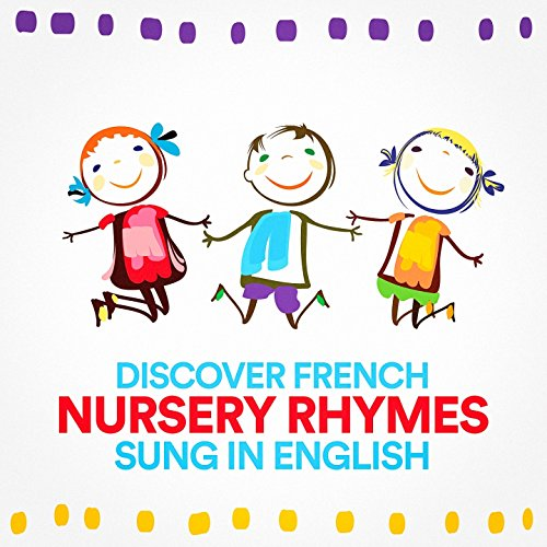 Discover French Nursery Rhymes Sung in English
