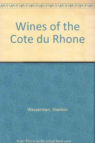Wines of the Cote du Rhone Cotes Du Rhone