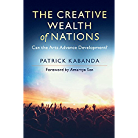 The Creative Wealth of Nations: Can the Arts Advance Development?