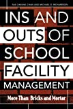 img - for Ins and Outs of School Facility Management: More Than Bricks and Mortar book / textbook / text book