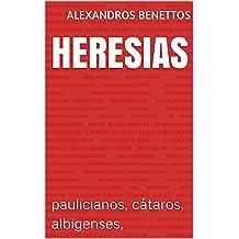 Heresias : paulicianos, cátaros, albigenses, bogomilos (Portuguese Edition)