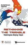 img - for Rethinking the Triangle: Washington-Beijing-Taipei book / textbook / text book