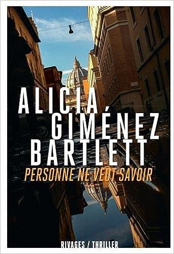 Personne ne veut savoir - Bartlett Alicia Giménez