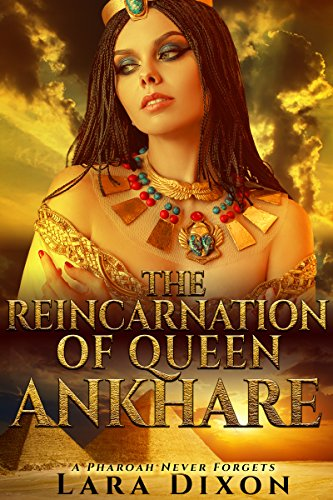 The Reincarnation of Queen Ankhare: A Pharaoh Never Forgets