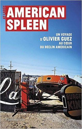 Livres gratuits American Spleen : Un voyage d'Olivier Guez au coeur du déclin américain pdf