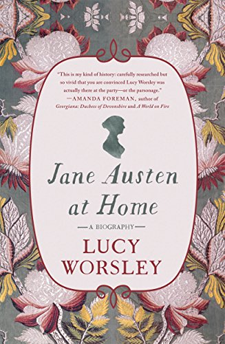 Jane Austen at Home: A Biography cover