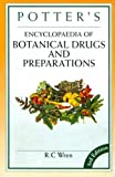 Potter's Encyclopaedia of botanical drugs and Preparations, R. C. Wren and E. M. Holmes, 8130701014
