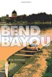 The Bend in the Bayou, Kristy Christiansen, 1480119288