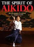 The Spirit of Aikido, Kisshomaru Ueshiba, Moriteru Ueshiba, 1568364091