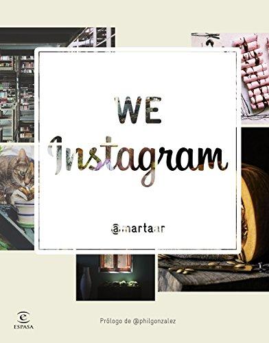 Descargar Libro We Instagram: El Nuevo Espacio De Cultura Creativa Marta Alonso Reig