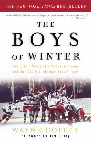(The Boys of Winter: The Untold Story of a Coach, a Dream, and the 1980 U.S. Olympic Hockey Team)
