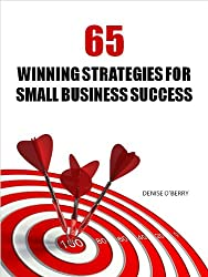 65 Winning Strategies for Small Business Success