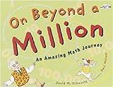 On Beyond a Million: An Amazing Math Journey