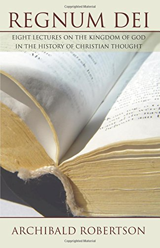 Regnum Dei: Eight Lectures on the Kingdom of God in the History of Christian Thought pdf