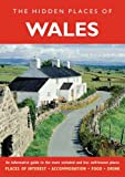 THE HIDDEN PLACES OF WALES: An informative guide to the more secluded and less well-known places. (The Hidden Places Series)