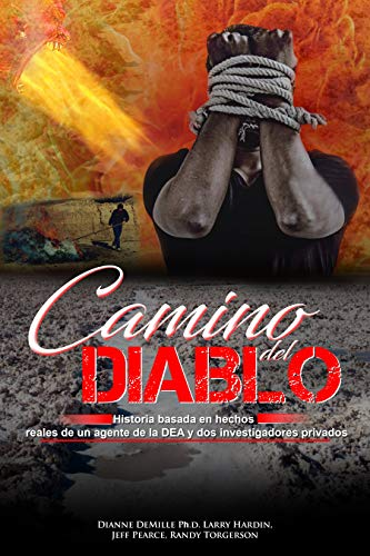 Camino del Diablo: Historia basada en hechos reales de un ...