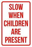 Slow When Children Are Present No Parking Business Safety Traffic Signs Red - 12x18 - Metal