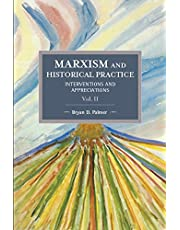 Marxism and Historical Practice (Vol. II): Interventions and Appreciations