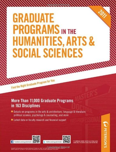 Graduate Programs in the Humanities, Arts & Social Sciences: Nearly 10,000 Graduate Programs in 160 Disciplines (Peterson's Graduate Programs in the Humanities, Arts & Social Sciences (Book 2))