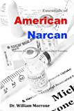 American Narcan: Naloxone & Heroin-Fentanyl associated mortality (American Narcotics) (Volume 2)