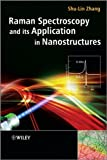 Raman Spectroscopy and Its Application in Nanostructures, Shu-Lin Zhang, 0470686103