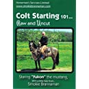 Colt Starting 101... Raw and Uncut with Smokie Brannaman