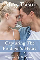 Capturing The Prodigal's Heart (Treasures Of The Rockies Book 3) (English Edition)