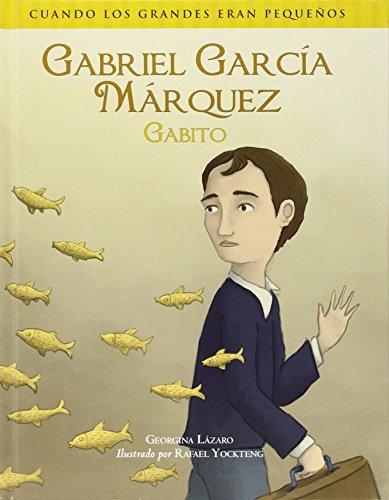 Cuando los grandes eran pequeños. Gabriel García Márquez (Gabito) (Spanish Edition) (Cuando Los Grande Eran Pequenos)