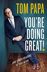You're Doing Great!: And Other Reasons to Stay A