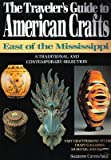 The Traveler's Guide to American Crafts, Suzanne Carmichael, 0525485511