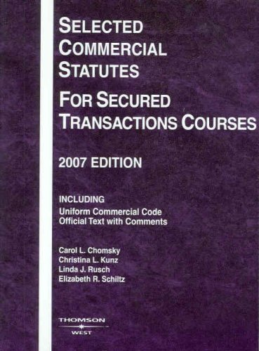 Selected Commercial Statutes for Secured Transactions Courses, 2007 ed. (Academic Statutes)