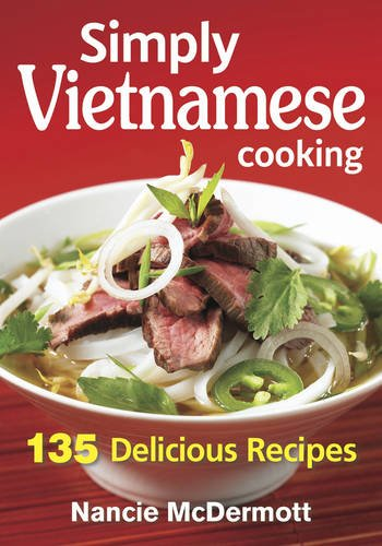 Download simply vietnamese cooking 135 delicious recipes book pdf download simply vietnamese cooking 135 delicious recipes book pdf audio id0t3s5rn forumfinder Images