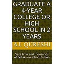 Graduate a 4-year college or High School in 2 years: Save time and  thousands of dollars on school tuition