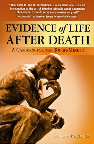 Book: Evidence of Life After Death - A Casebook for the Tough-Minded by Arthur S. Berger