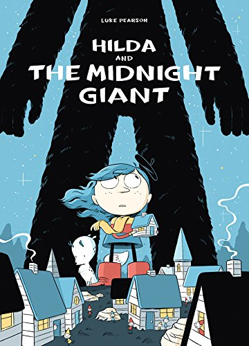 Hilda and the Midnight Giant (Hildafolk) (Tapa Blanda)