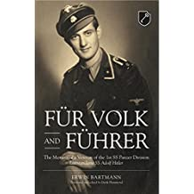 Für Volk and Führer: The Memoir of a Veteran of the 1st SS Panzer Division Leibstandarte SS Adolf Hitler