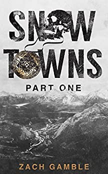 Snow Towns: Part One by [Gamble, Zach]