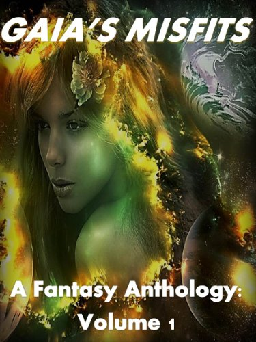 Gaia's Misfits (A Fantasy Anthology Book 1)