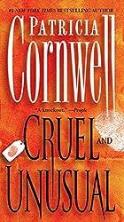 Cruel and Unusual: Scarpetta 4 (Kay Scarpetta series)