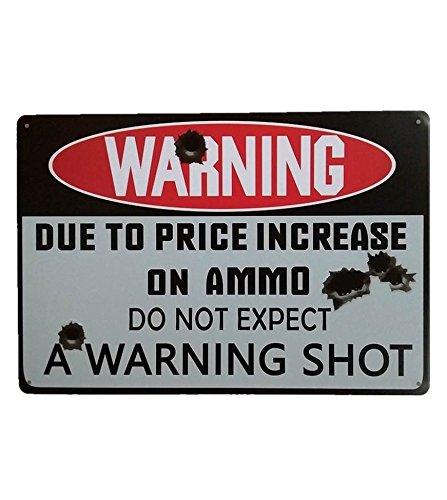 UNiQ Designs Warning Due to Price Increase in Ammo Warning Shot Funny Gun Signs Metal Man Cave Garage Items Tin Signs  - Warning Sign Metal - Property Room Gun ()