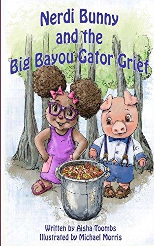 97365d2a0dcf6 Nerdi Bunny and the Big Bayou Gator Grief (Volume 2)  Aisha Toombs ...