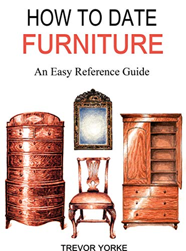 How to Date Furniture: An Easy Reference Guide